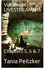 Volume III - LIVESTREAMERS: Chapters 5, 6 & 7 (4 volumes Book 3) Kindle Edition