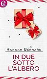 In due sotto l'albero (eLit) (Bianco Natale Vol. 3)