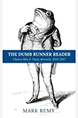 The Dumb Runner Reader: Choice Bits & Tasty Morsels, 2015-2017 Kindle Edition