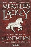 Foundation (The Collegium Chronicles - Book 1) (Valdemar)