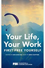 Your Life, Your Work: First Free Yourself Kindle Edition
