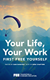 Your Life, Your Work: First Free Yourself