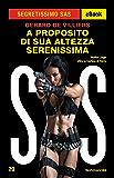 A proposito di Sua Altezza Serenissima (Segretissimo SAS) (Italian Edition)