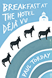 Breakfast at the Hotel Déjà vu: An ebook-exclusive novella