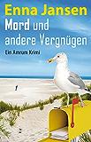 Mord und andere Vergnügen: Ein Amrum Krimi (German Edition)