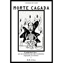 Morte Cagada (Cordel do Côvo Livro 1) (Portuguese Edition) Jan 6, 2014