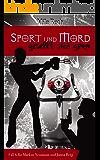 Sport und Mord gesellt sich gern (Spionin wider Willen 6) (German Edition)