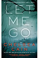 Let Me Go: An Archie Sheridan / Gretchen Lowell Novel (Archie Sheridan & Gretchen Lowell Book 6) Kindle Edition