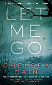 Let Me Go: An Archie Sheridan / Gretchen Lowell Novel (Archie Sheridan & Gretchen Lowell Book 6)