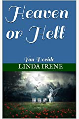 Heaven or Hell: You Decide Kindle Edition
