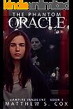 The Phantom Oracle (Vampire Innocent Book 5)