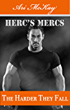 The Harder They Fall (Herc's Mercs Book 5)