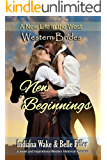 New Beginnings: Western Brides: A Sweet and Inspirational Western Historical Romance