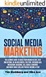 Social Media Marketing: The Ultimate Guide to Build Your Brand in 2019, 2020 and Beyond, Be an Influencer, You Tube...