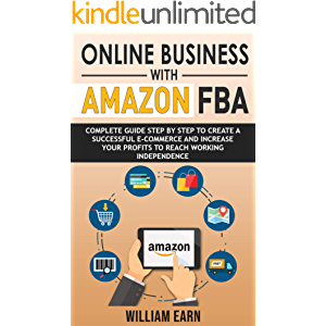 ONLINE BUSINESS WITH AMAZON FBA: Complete guide step by step to create a successful e-commerce and increase your profits…