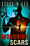 Mourning Scars: Action-Packed Revenge & Gripping Vigilante Justice (Angel of Darkness Thriller, Noir & Hardboiled Crime Fiction Book 5)
