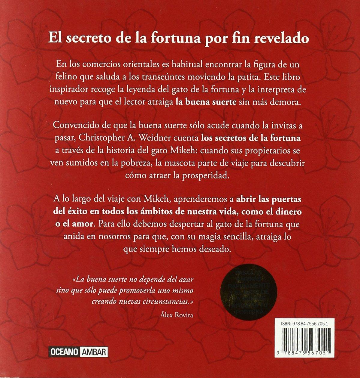 GATO DE LA SUERTE, EL SALUDA A LA FORTUNA Y ÉSTA TE DEVOLVERÁ EL SALUDO: CHRISTOPHER A. WEIDNER: 9788475567051: Amazon.com: Books