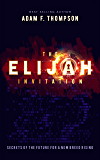 The Elijah Invitation: Secrets of the future for a new breed rising