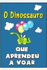 """Children's book in Portuguese: """"O Dinossauro Que Aprendeu a Voar"""" (história de ninar para crianças) eBook Kindle"""