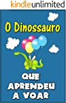 """Children's book in Portuguese: """"O Dinossauro Que Aprendeu a Voar"""" (história de ninar para crianças)"""