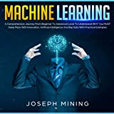 Machine Learning: A Comprehensive Journey from