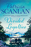 Divided Loyalties: A warm and witty novel about a family gathering that is full of intrigue and drama!