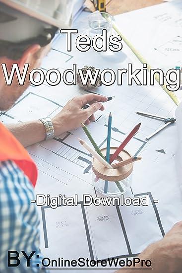 Amazon Com Onlinestorewebpro Tedswoodworking Woodworking Wood