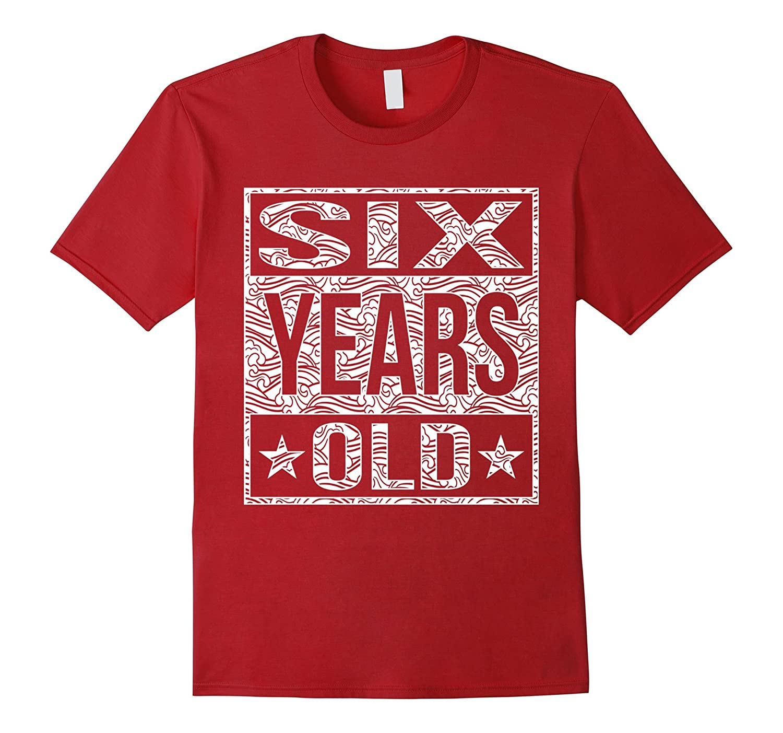 6 Years Old 6th Birthday Shirt