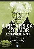 A Metafísica do Amor e outras reflexões