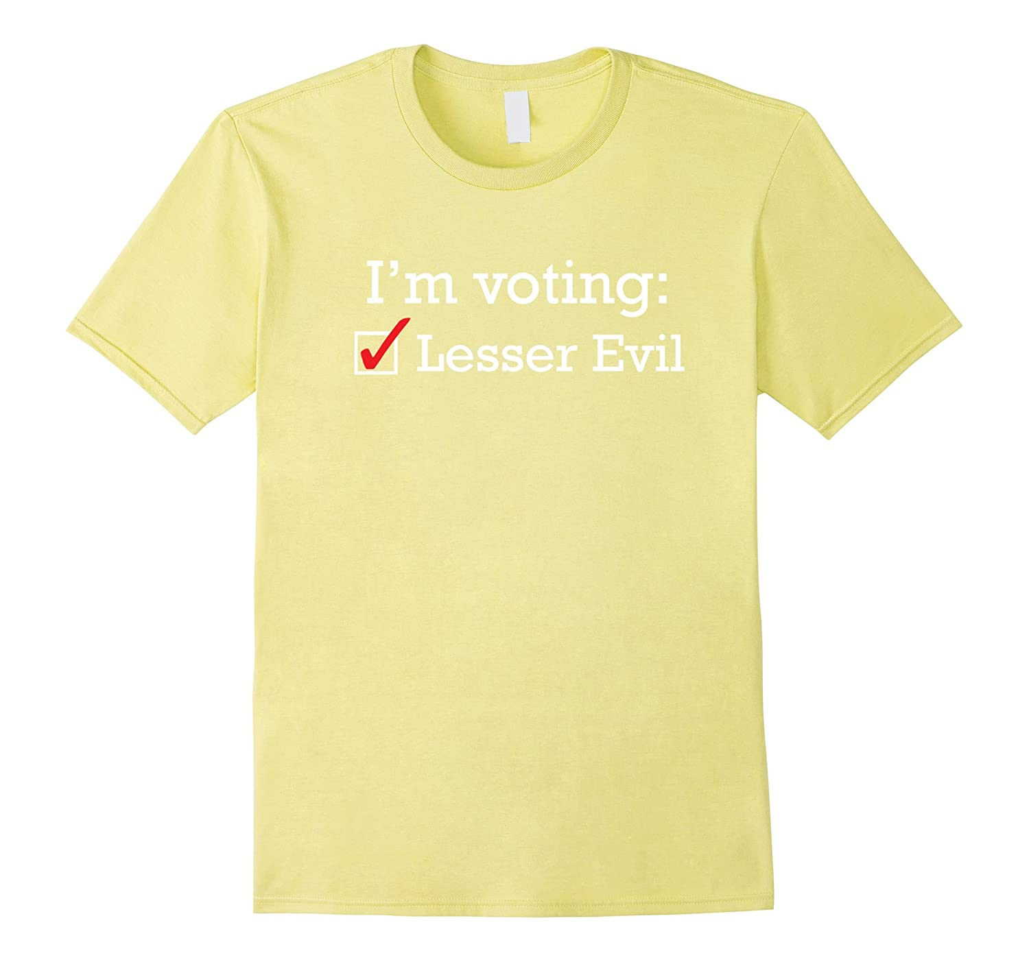 #1 Voting for Lesser Evil shirt for unhappy voters-BN