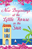 New Beginnings at the Little House in the Sun: The perfect summer read for 2020. Set in Portugal (Portuguese Paradise…
