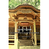 Shintoism: The Indigenous Religion Of Japan (English Edition)