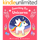 Searching For Unicorns: Read Aloud Story Book for Toddlers, Preschoolers, Kids Ages 3-6 (Top of the Wardrobe Gang…