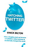Hatching Twitter: A True Story of Money, Power, Friendship and Betrayal