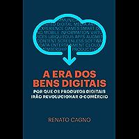 A Era dos Bens Digitais: Por que os Produtos Digitais Irão Revolucionar o Comércio