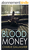 BLOOD MONEY a gripping crime thriller full of twists (English Edition)