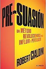 Pre-suasión: Un método revolucionario para influir y persuadir (Spanish Edition) Kindle Edition