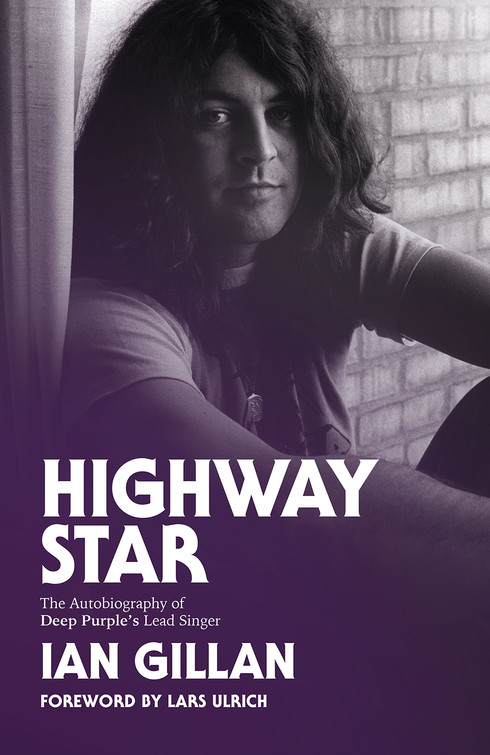 Highway Star: The Autobiography of Deep Purple's Lead Singer Paperback –  September 12, 2017