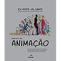 Manual de animação: Manual de métodos, princípios e formulas para animadores clássicos, de computador, de jogos, de Stop…