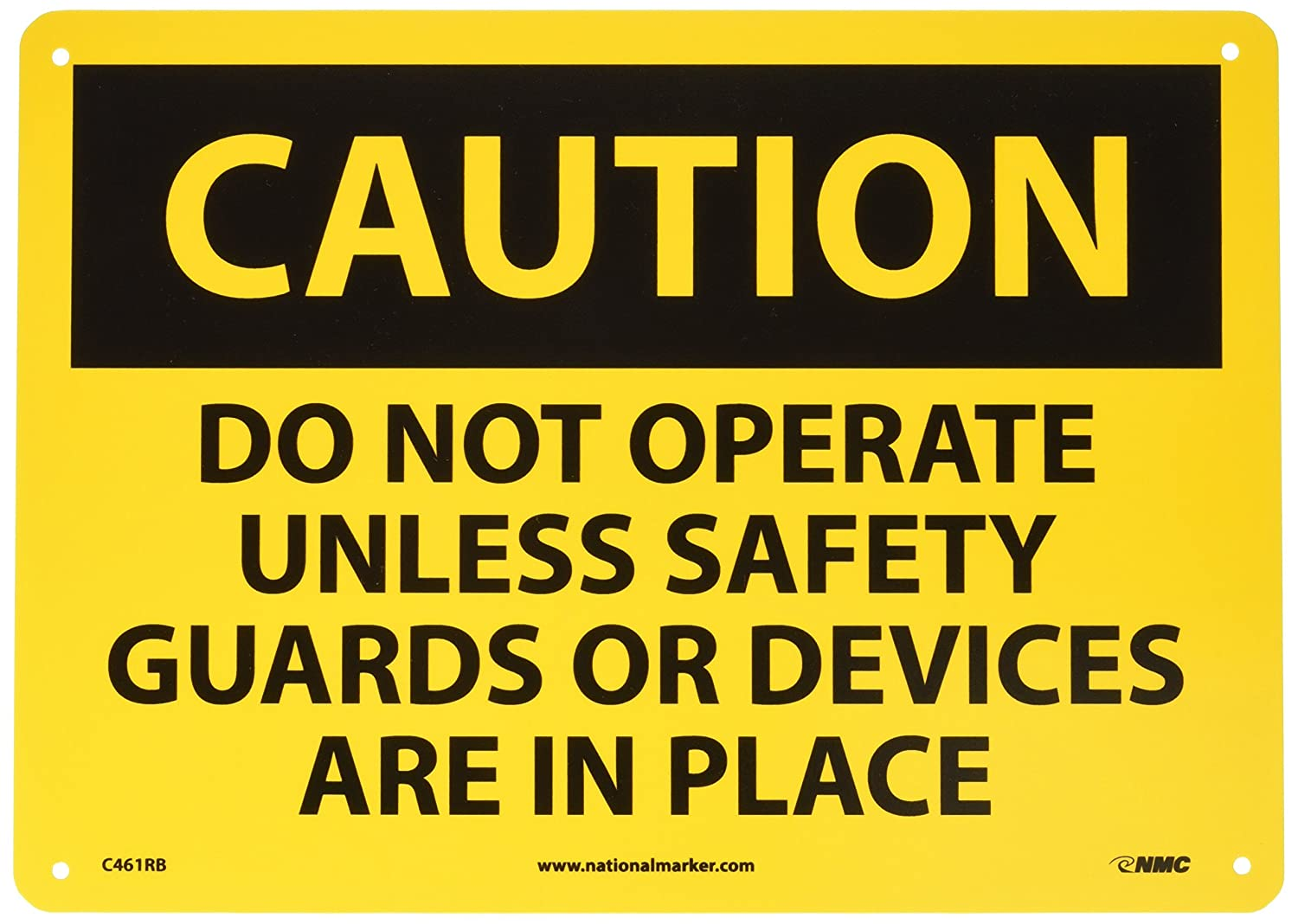 NMC C461AB OSHA Sign 14 Length x 10 Height Aluminum Black on Yellow DO NOT OPERATE UNLESS SAFETY GUARDS OR DEVICES ARE IN PLACE Legend CAUTION