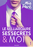 Le milliardaire, ses secrets et moi - 1