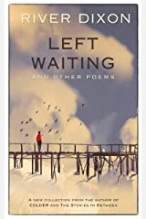 Left Waiting: and other poems Kindle Edition