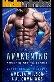 Awakening: Alien Menage Romance (PHOENIX RISING Book 1)
