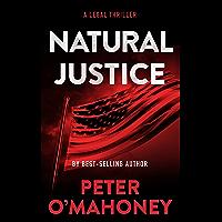 Natural Justice: A Legal Thriller (Tex Hunter Legal Thriller Series Book 6)