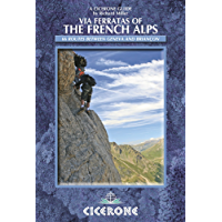 Via Ferratas of the French Alps: 66 routes between Geneva and Briancon (Cicerone Guide)