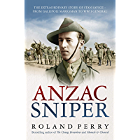 Anzac Sniper: The extraordinary story of Stan Savige, one of Australia's greatest soldiers