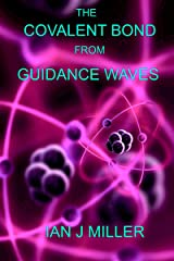 The Covalent Bond from Guidance Waves Kindle Edition