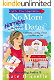 No More Horrible Dates: A romantic comedy of love, friendship . . . and tea (High Tea Book 3) (Cozy Cottage Café 7)