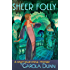 Sheer Folly: A Daisy Dalrymple Mystery (Daisy Dalrymple Mysteries Book 18)