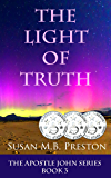 The LIght of Truth: Early Christianity Comes to LIfe: The Apostle John Series